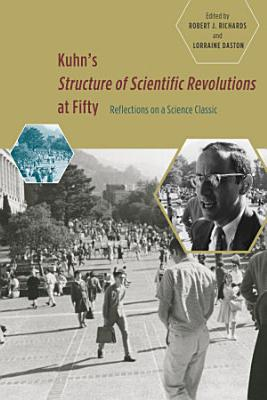 Kuhn s  Structure of Scientific Revolutions  at Fifty PDF