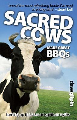 Sacred Cows Make Great Bbqs