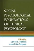 Social Psychological Foundations of Clinical Psychology PDF
