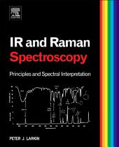 Infrared and Raman Spectroscopy: Principles and Spectral Interpretation