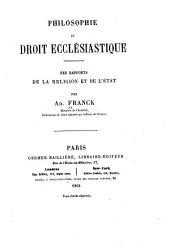 Philosophie du droit ecclésiastique: des rapports de la religion et de l'état