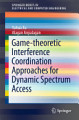 Game theoretic Interference Coordination Approaches for Dynamic Spectrum Access