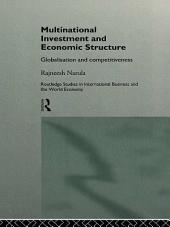 Multinational Investment and Economic Structure: Globalisation and Competitiveness