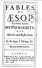 Fables of Aesop ... By Sir Roger L'Estrange ... The Fifth Edition Corrected