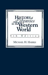History of Libraries of the Western World: Edition 4