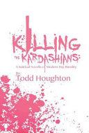 Killing the Kardashians