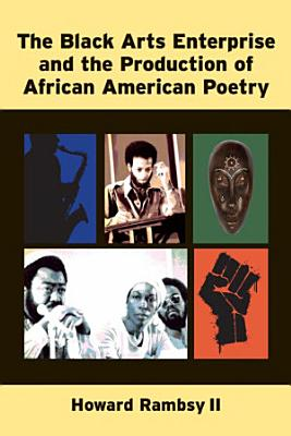 The Black Arts Enterprise and the Production of African American Poetry PDF