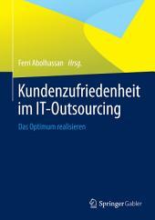 Kundenzufriedenheit im IT-Outsourcing: Das Optimum realisieren