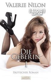 Die Geberin 1 - Erotischer Roman (( Audio )) [Edition Edelste Erotik]: Buch & Hörbuch