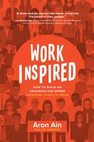 WorkInspired  How to Build an Organization Where Everyone Loves to Work PDF
