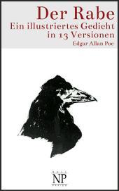 Der Rabe: Ein illustriertes Gedicht in 13 Versionen
