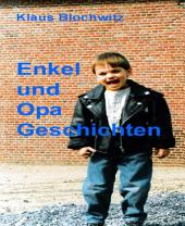 Enkel und Opa Geschichten II: Unvergessliche Erinnerungen