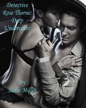 Detective Rose Thorne: Deep Undercover