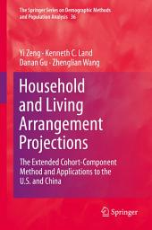 Household and Living Arrangement Projections: The Extended Cohort-Component Method and Applications to the U.S. and China