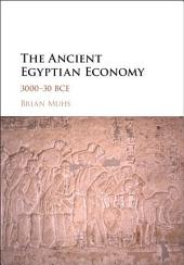 The Ancient Egyptian Economy: 3000–30 BCE