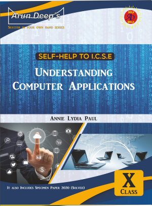 Self Help To Understanding Computer Applications Class X FOR 2022 EXAMINATION