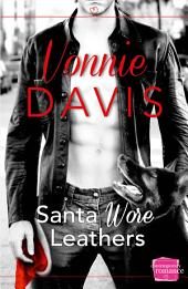 Santa Wore Leathers: The sexiest firefighter Christmas romance of the year! (Wild Heat, Book 1)