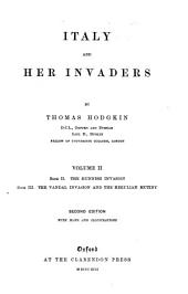 Italy and Her Invaders: The Hunnish invasion. The Vandal invasion and the Herulian mutiny. 1892