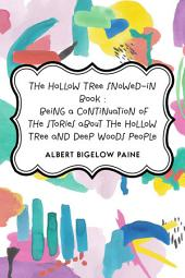 The Hollow Tree Snowed-in Book : being a continuation of the stories about the Hollow Tree and Deep Woods people