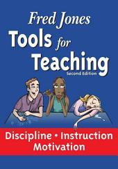 Tools for Teaching: Discipline•Instruction•Motivation