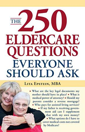 The 250 Eldercare Questions Everyone Should Ask PDF