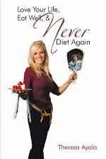Love Your Life, Eat Well, & Never Diet Again