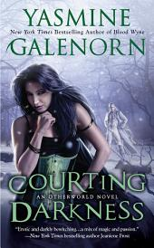 Courting Darkness: An Otherworld Novel