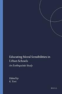 Educating Moral Sensibilities in Urban Schools Book