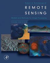 Remote Sensing: Models and Methods for Image Processing, Edition 3