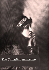 The Canadian Magazine: Volume 11