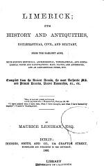 Limerick; Its History and Antiquities, Ecclesiastical, Civil, and Military, from the Earliest Ages ...