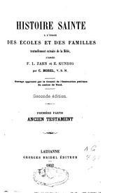 Histoire sainte à l'usage des écoles et des familles, d'après F.L. Zahn et E. Kundig, Charles Morel: Volume1