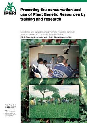 Promoting the Conservation and Use of Plant Genetic Resources by Training and Research