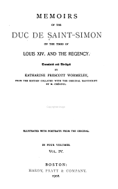 Memoirs of the Duc de Saint-Simon on the Times of Louis XIV, and the Regency: Volume 4