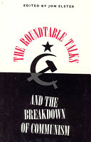 The Roundtable Talks and the Breakdown of Communism PDF