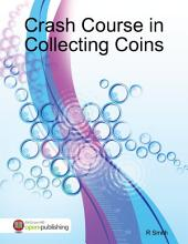Crash Course in Collecting Coins