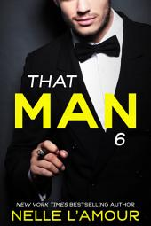 That Man 6: The Anniversary Story