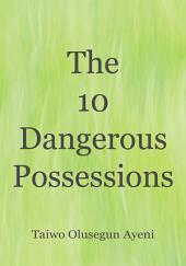 The 10 Dangerous Possessions