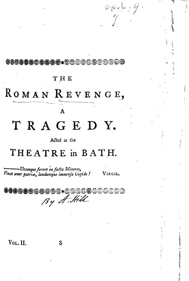 The Roman Revenge: a Tragedy [in Five Acts and in Verse. By A. Hill].