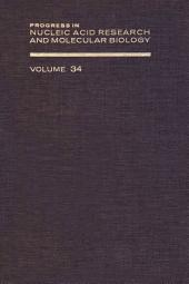 Progress in Nucleic Acid Research and Molecular Biology: Volume 34