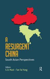A Resurgent China: South Asian Perspectives
