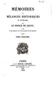 Mémoires et mélanges historiques et littéraires: Volume5