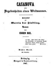 Casanova oder Begebenheiten eines Weltmannes: Seitenstück zu Martin der Findling. Roman von Eugen Sue, Band 1