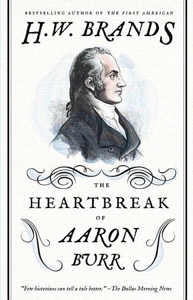 Download The Heartbreak of Aaron Burr Book