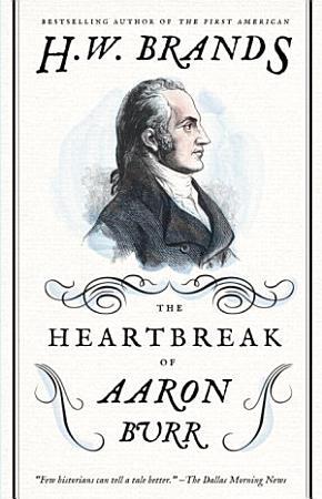 The Heartbreak of Aaron Burr PDF
