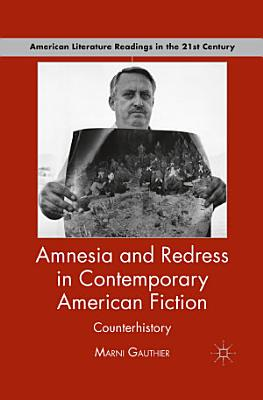 Amnesia and Redress in Contemporary American Fiction