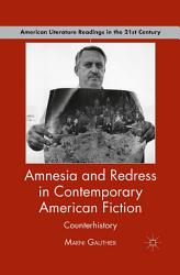 Amnesia And Redress In Contemporary American Fiction Book PDF