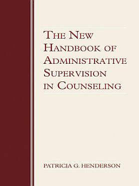 The New Handbook of Administrative Supervision in Counseling PDF
