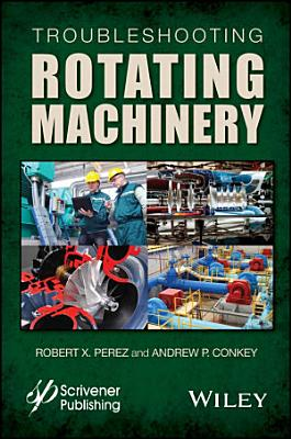 Troubleshooting Rotating Machinery