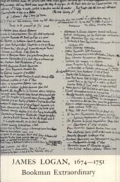 James Logan, 1674-1751, Bookman Extraordinary